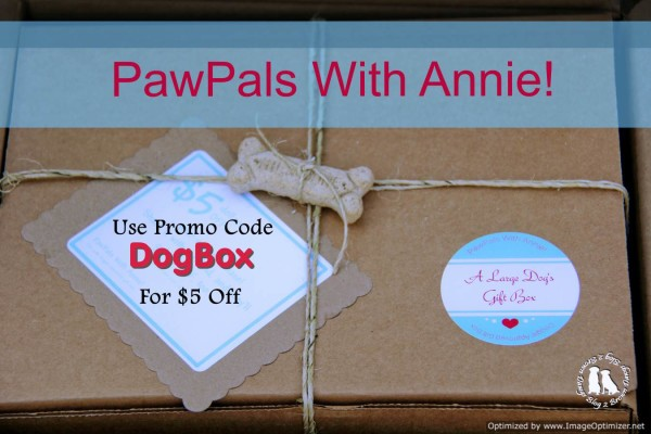 PawPals With Annie! Is Offering $5 Off With Discount Code DogBox